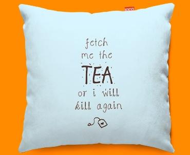 Fetch the Tea Typography Funky Sofa Cushion