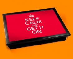 Get It On Keep Calm Cushion Lap Tray