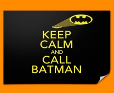 Keep Calm Call Batman Poster