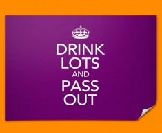 Keep Calm Drink Lots Poster