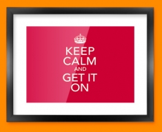 Keep Calm Get it On Framed Print