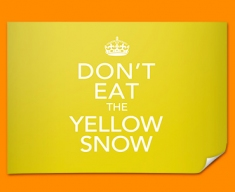 Keep Calm Yellow Snow Poster