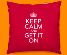 Keep Calm Get It On Funky Sofa Cushion 45x45cm