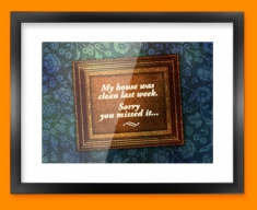 My House was Clean Heart Warmer Framed Print