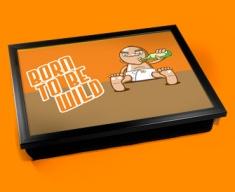 Born To Be Wild Cushion Lap Tray