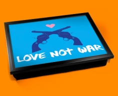 Love Not War Cushion Lap Tray